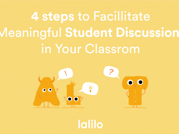 4 Steps to Facilitate Meaningful Student Discussions in Your Classroom