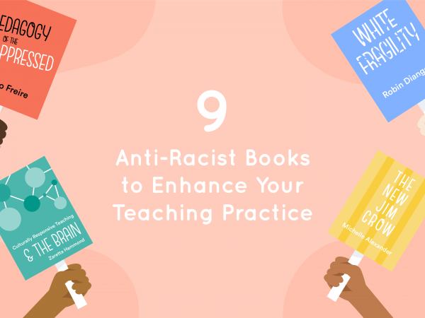 9 Anti-Racist Books to Enhance Your Teaching Practice