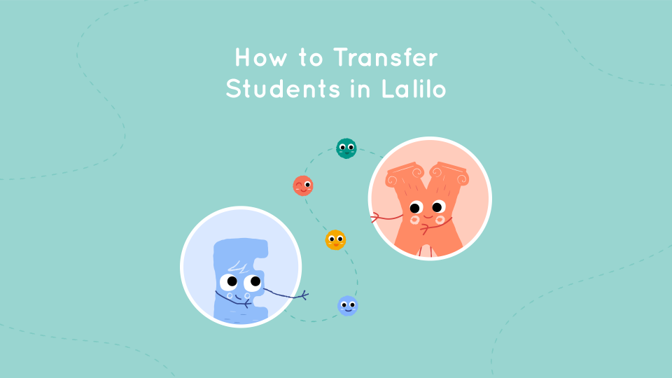 How to Transfer Students in Lalilo