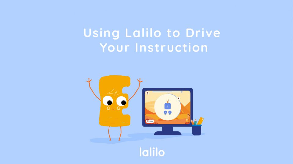 Using Lalilo to Drive Your Instruction