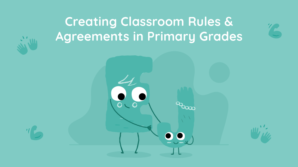 Creating Classroom Rules and Agreements in Primary Grades