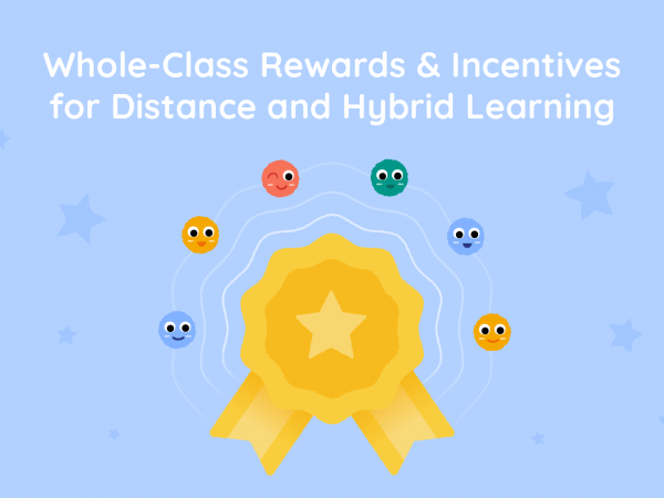10 Whole-Class Rewards & Incentives for Distance and Hybrid Learning
